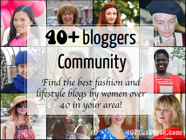fashion and lifestyle bloggers over 40 | 40plusstyle.com