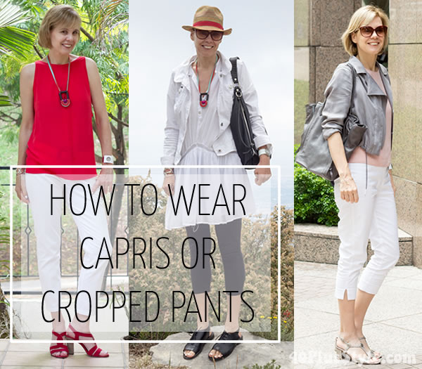 How to wear capris and cropped pants