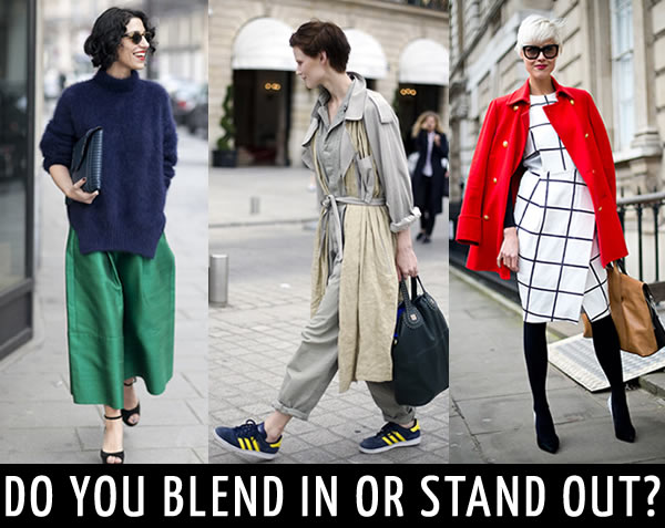 Do you blend in or stand out