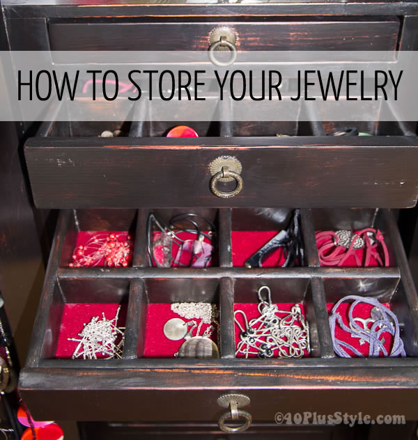 How to store jewelry - lots of jewelry storage ideas | 40plusstyle.com