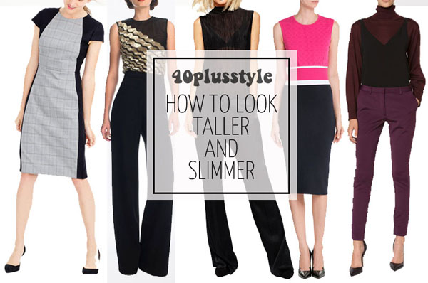 How to Look Taller and Slimmer | 40plusstyle.com