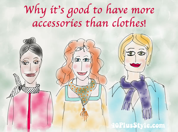 Why it's good to have more accessories than clothes