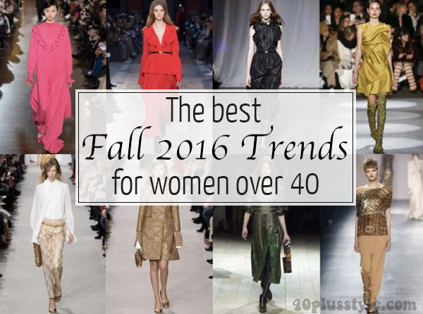 The best Fall 2016 trends for women over 40 | 40plusstyle.com