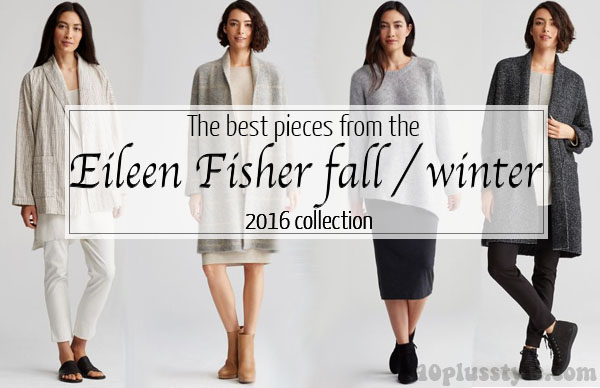 The best pieces from the Eileen Fisher fall winter 2016 collection | 40plusstyle.com