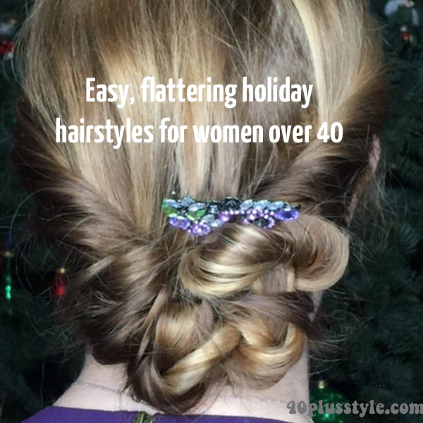Easy and stylish holiday hairstyles for women over 40 (with video tutorial!) | 40plusstyle.com