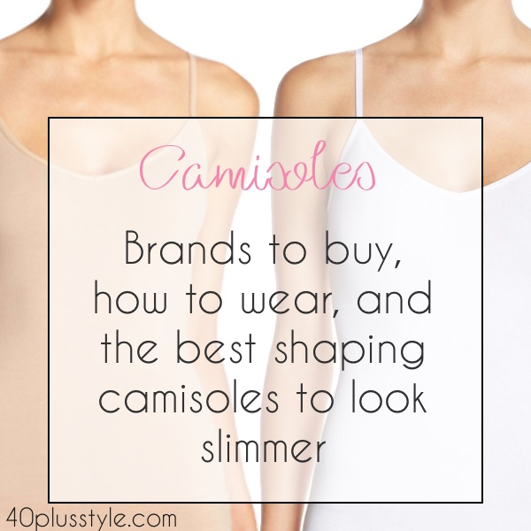 Our guide to the best camisoles to make you look slimmer | 40plusstyle.com