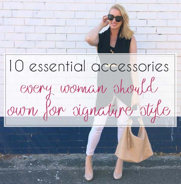 10 essential accessories every woman should own for signature style  | 40plusstyle.com