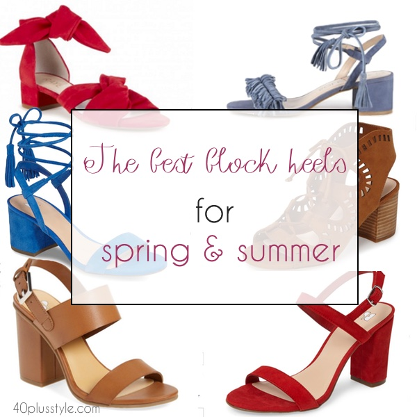 The best block heels for spring and summer | 40plusstyle.com