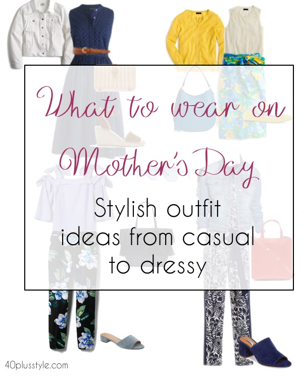 What to wear on Mother's Day, outfit ideas from casual to chic to try | 40plusstyle.com