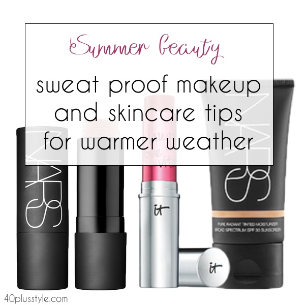 Summer beauty: sweat proof makeup and skincare tips for warmer weather | 40plusstyle.com