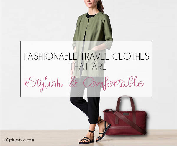 a selection of fashionable travel clothes for women | 40plusstyle.com
