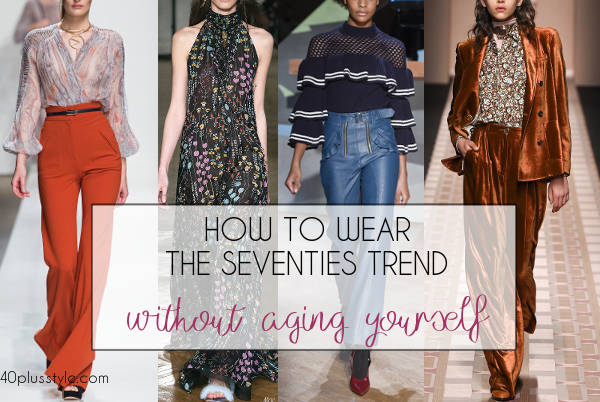 how to wear the seventies trend for 40 plus women | 40plusstyle.com