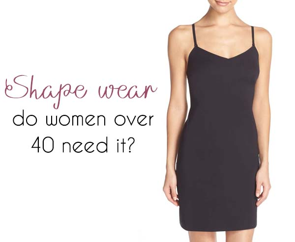 Shape wear: Do women over 40 need it - Spanx, and shapewear advantages