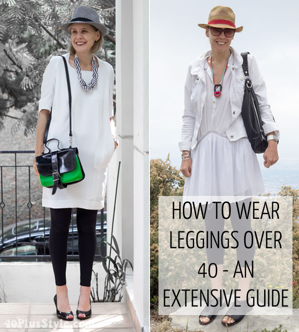 how to wear leggings over 40, 50, 60 and beyond. | 40plusstyle