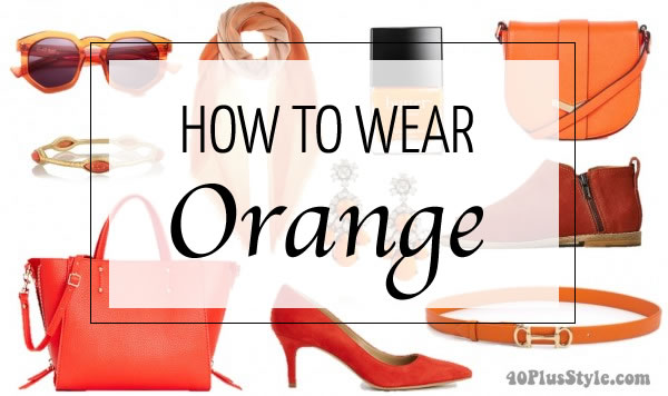 How to wear orange? 7 color combinations to get you ...