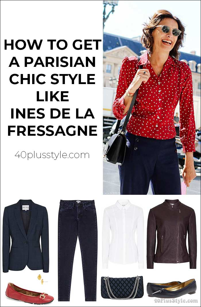 How to dress like a Parisian - style lessons from Ines de la Fressagne   40plusstyle.com