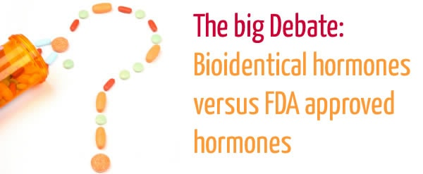 The big debate: bioidentical versus non bioidentical hormones | 40plusstyle.com