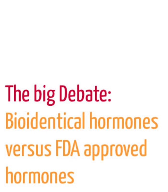 The big debate: bioidentical versus non bioidentical hormones