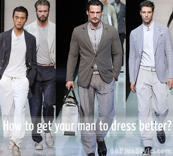 how to get your man to dress better | 40plusstyle.com