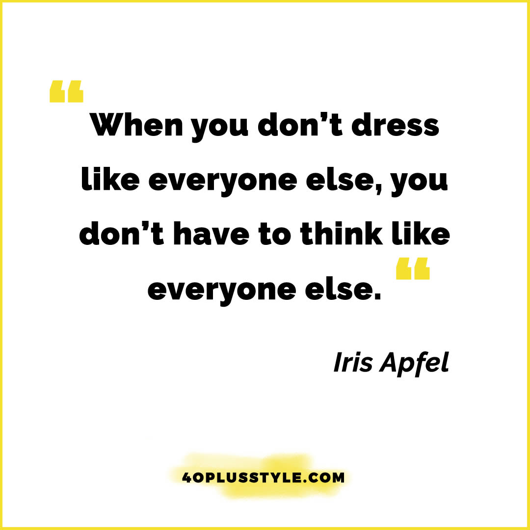 Style quote from Iris Apfel | 40plusstyle.com