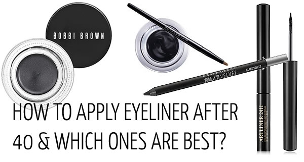 How To Apply Eyeliner After 40 And The Best Eye Liners To Use