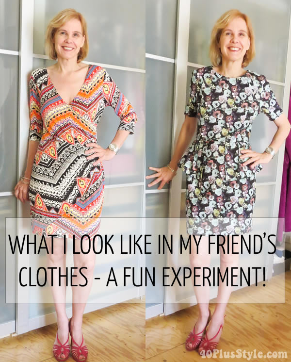 What I look like in my friend's clothes - a fun experiment! | 40plusstyle.com