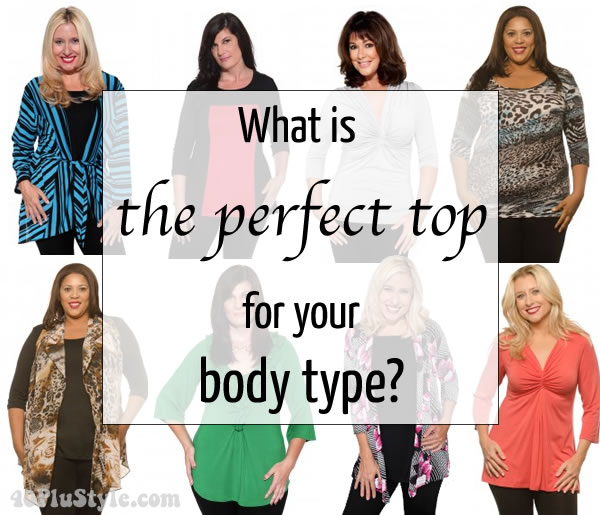 What is the best top for my body type | 40plusstyle.com