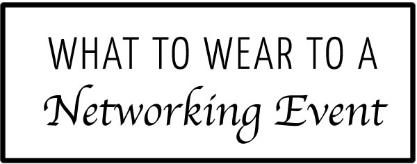 What to wear to a networking event (and make networking easier!) | 40plusstyle.com