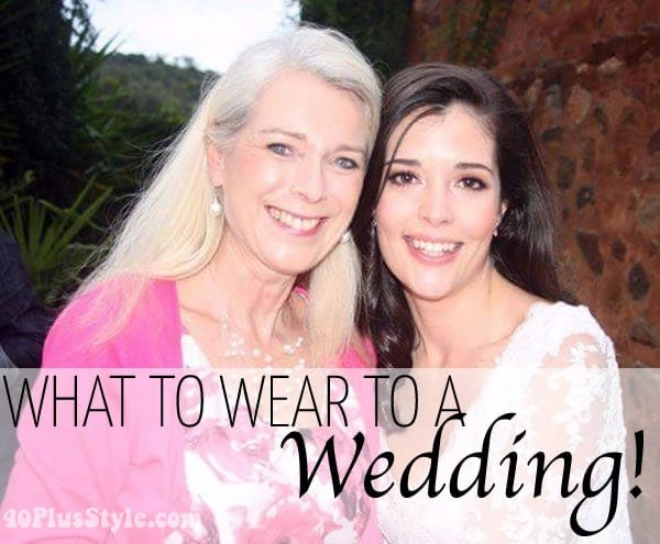 What to wear to a wedding | 40plusstyle.com