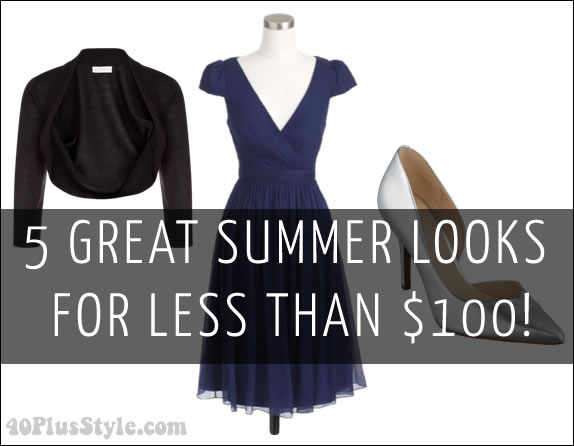 5 fabulous looks for less than $100! | 40plusstyle.com