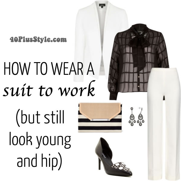 How to wear a suit to work (but still look young and hip) | 40plusstyle.com