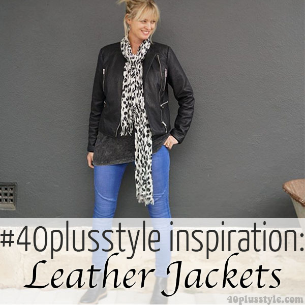 #40plusstyle Inspiration: Leather jackets   40plusstyle.com