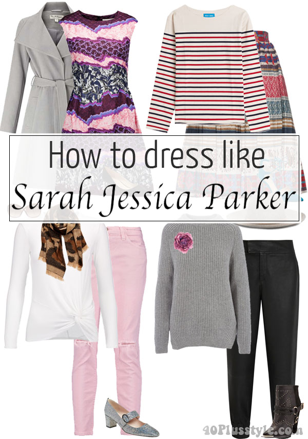 How to dress like... Sarah Jessica Parker | 40plusstyle.com