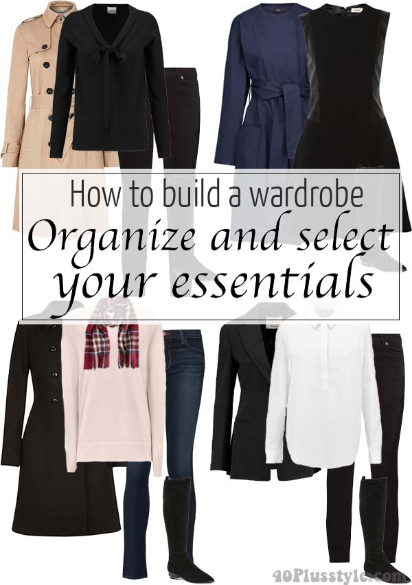 How to build a wardrobe part 2 - Organize and select your essentials | 40plusstyle.com