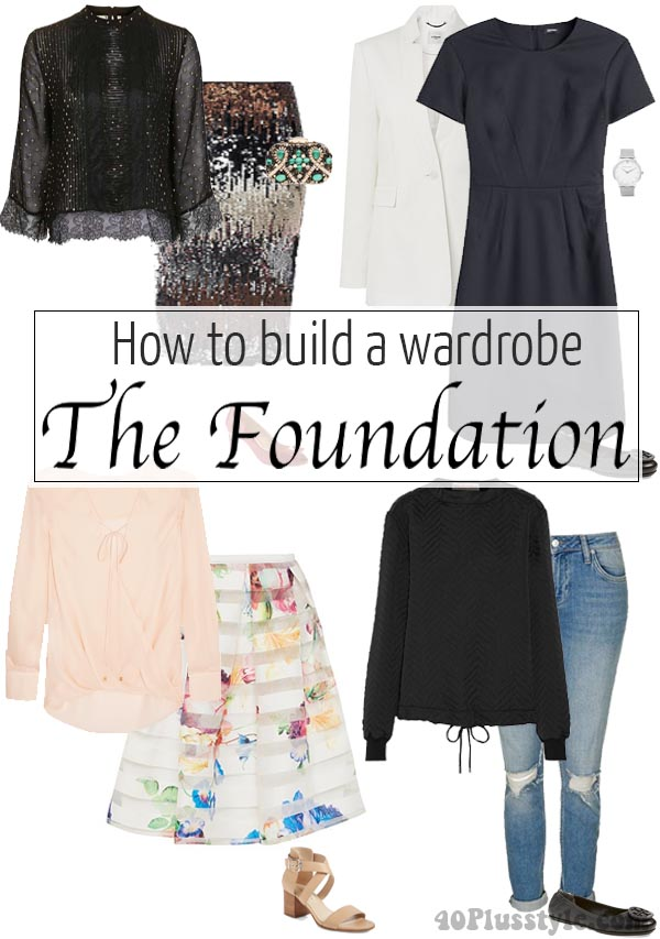 How to build a wardrobe part 1 - The Foundation | 40plusstyle.com
