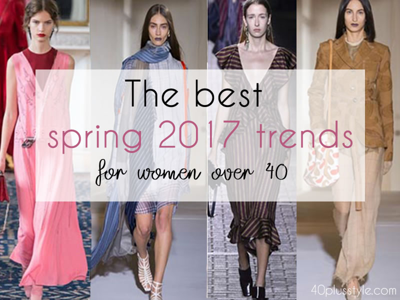 The best spring 2017 trends for women over 40 | 40plusstyle.com