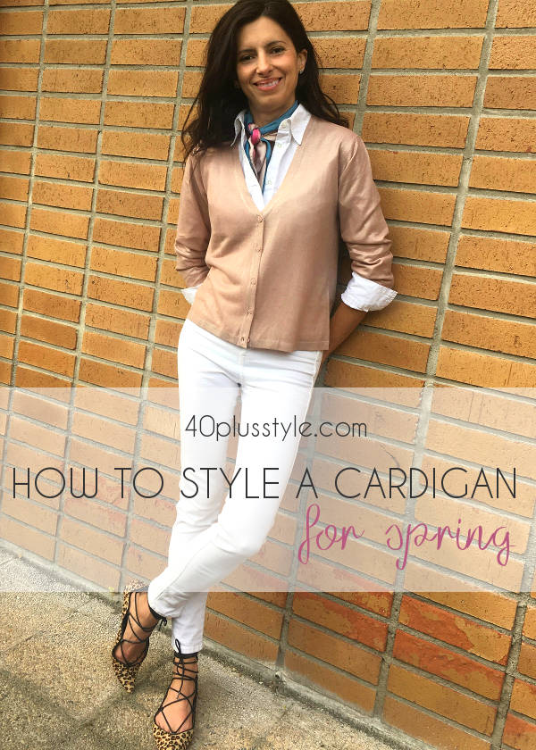How to style a cardigan for spring for stylish women over 40 | 40plusstyle.com