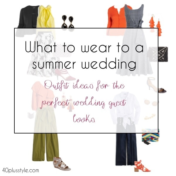 What to wear to a summer wedding   40plusstyle.com