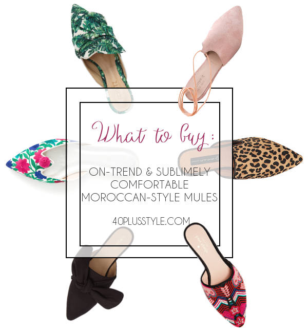 The best Moroccan mules in stores now | 40plusstyle.com