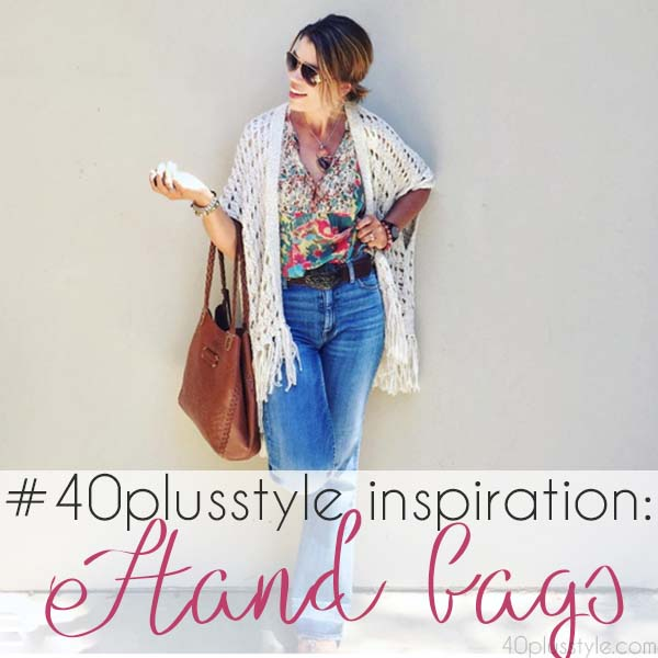 #40plusstyle inspiration: Handbags | 40plusstyle.com