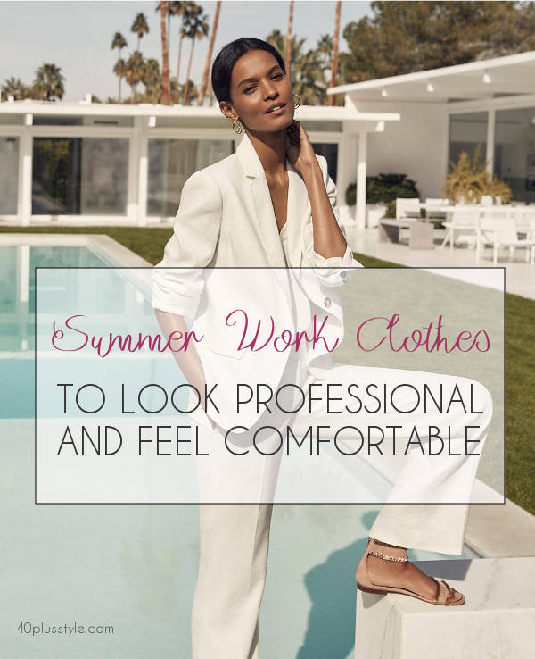 Summer work clothes for women that are lightweight for summer | 40plusstyle.com