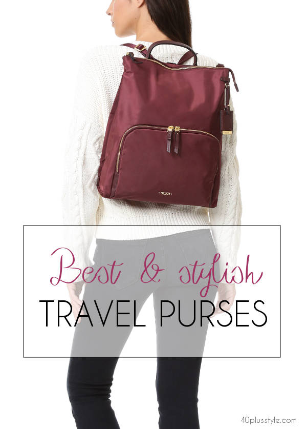The best travel purses for stylish women of all ages | 40plusstyle.com