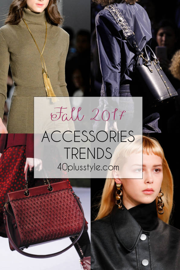 best fall 2017 accessories trends | 40plusstyle.com