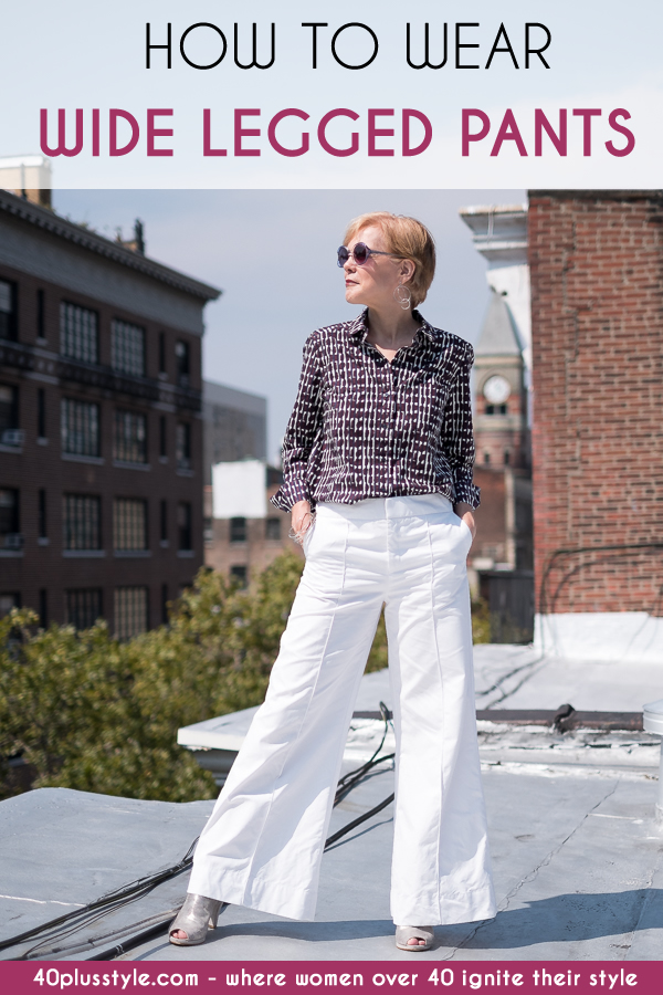 How to wear wide legged pants | 40plusstyle.com
