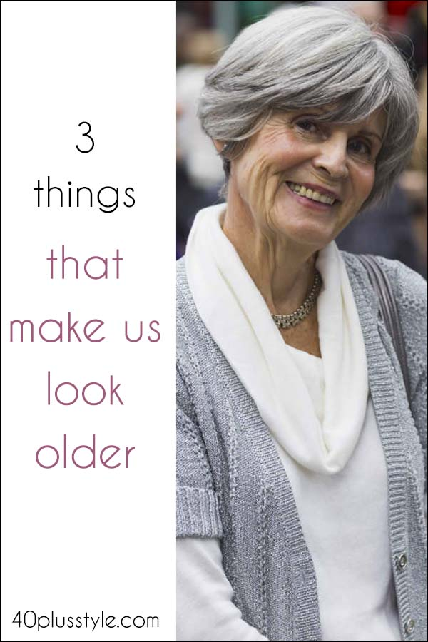3 things that date us or make us look older | 40plusstyle.com