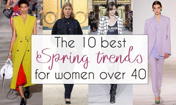 The 10 best spring trends for women over 40 | 40plusstyle.com