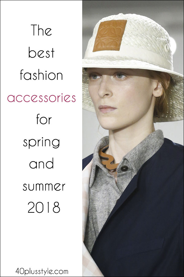 The best fashion accessories for spring and summer 2018 | 40plusstyle.com