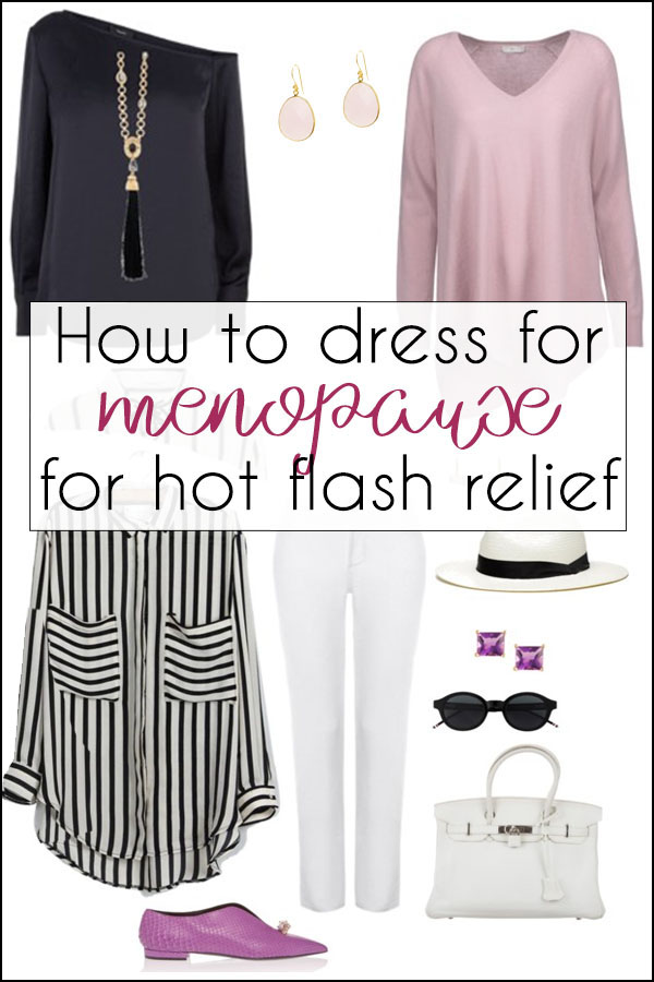 How to dress for menopause for hot flash relief | 40plusstyle.com
