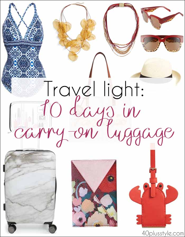 Packing tips: 10 days in a carry-on bag | 40plusstyle.com