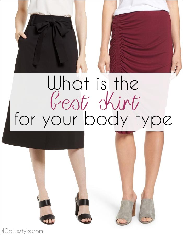 best skirt for your body type | 40plusstyle.com